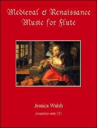 Jessica Walsh: Renaissance And Medieval Music For Flute: Flute: Instrumental