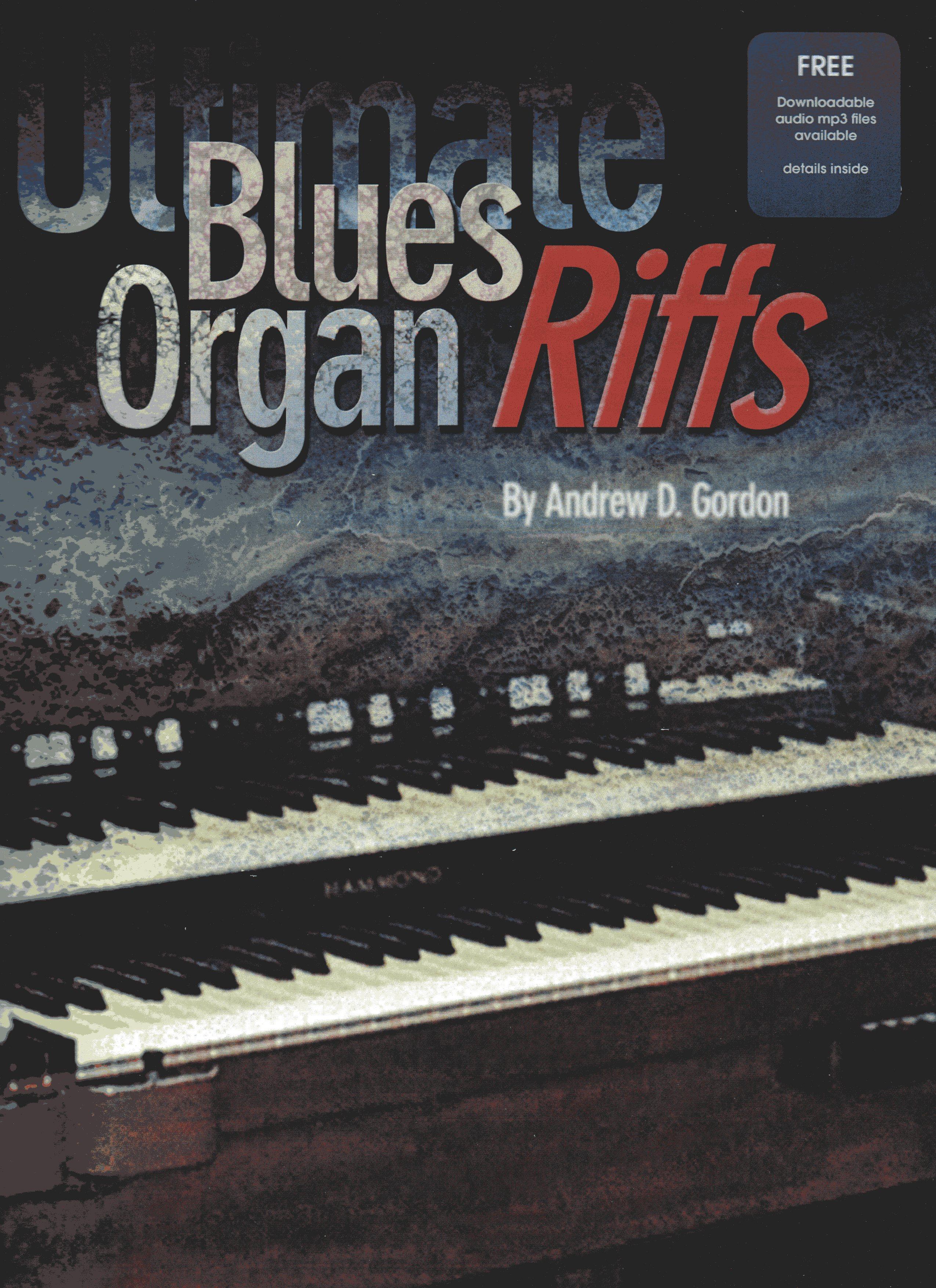 Andrew D. Gordon: Ultimate Blues Organ Riffs: Organ: Instrumental Tutor