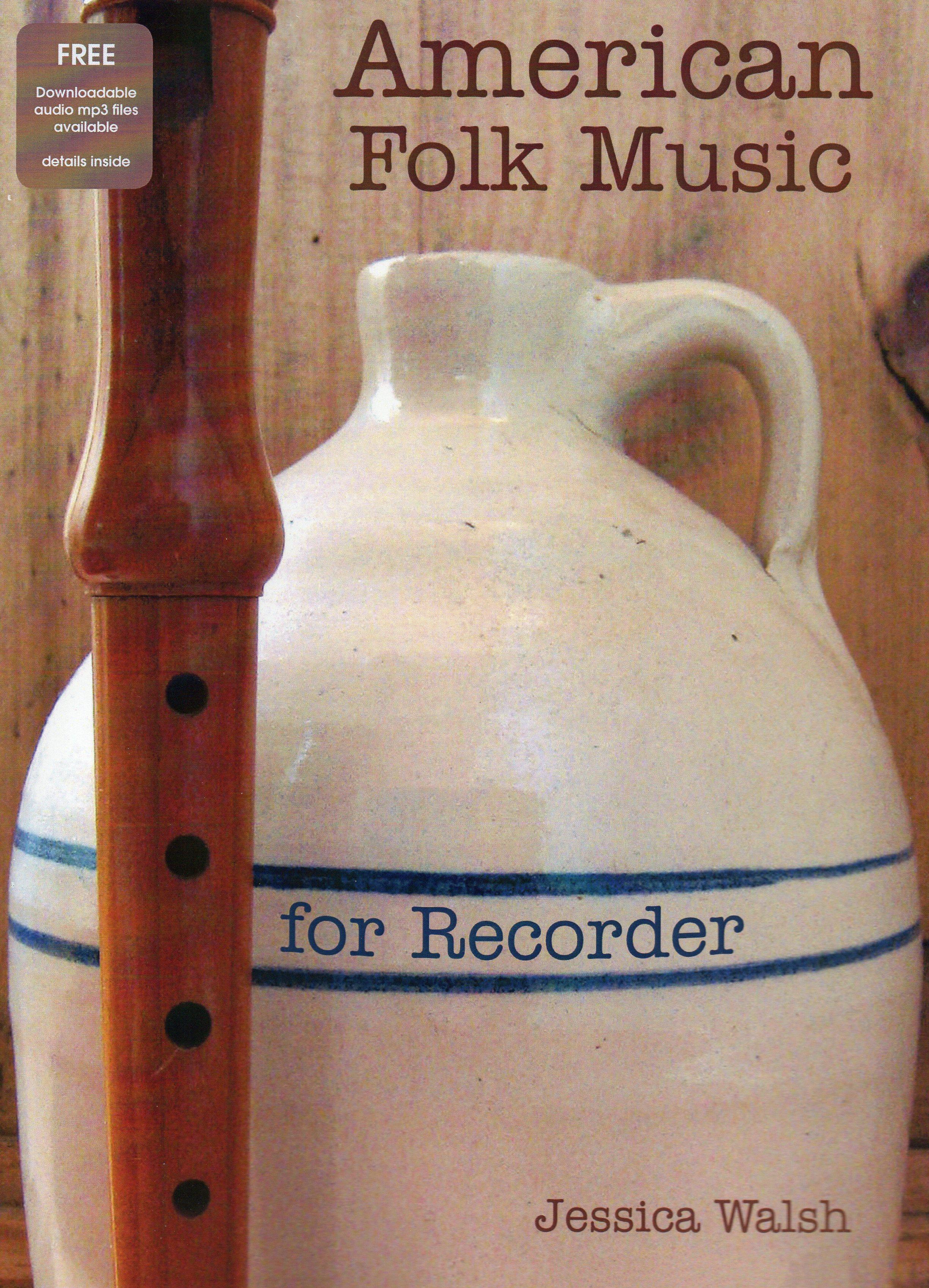 Jessica Walsh: American Folk Music for Recorder: Treble Recorder: Instrumental