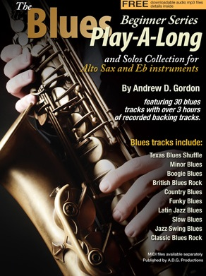 Andrew D. Gordon: The Blues Play-A-Long And Solos Collection: Alto Saxophone: