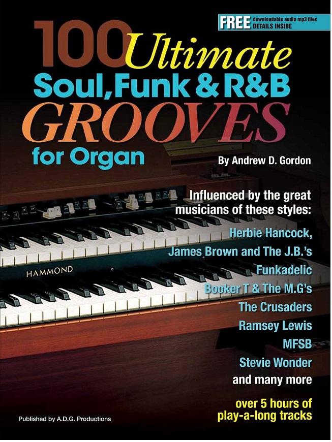 Andrew D. Gordon: 100 Ultimate Soul  Funk and R&B Grooves: Organ: Instrumental