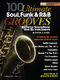 100 Ultimate Soul  Funk and RandB Grooves: Tenor Saxophone: Instrumental Album