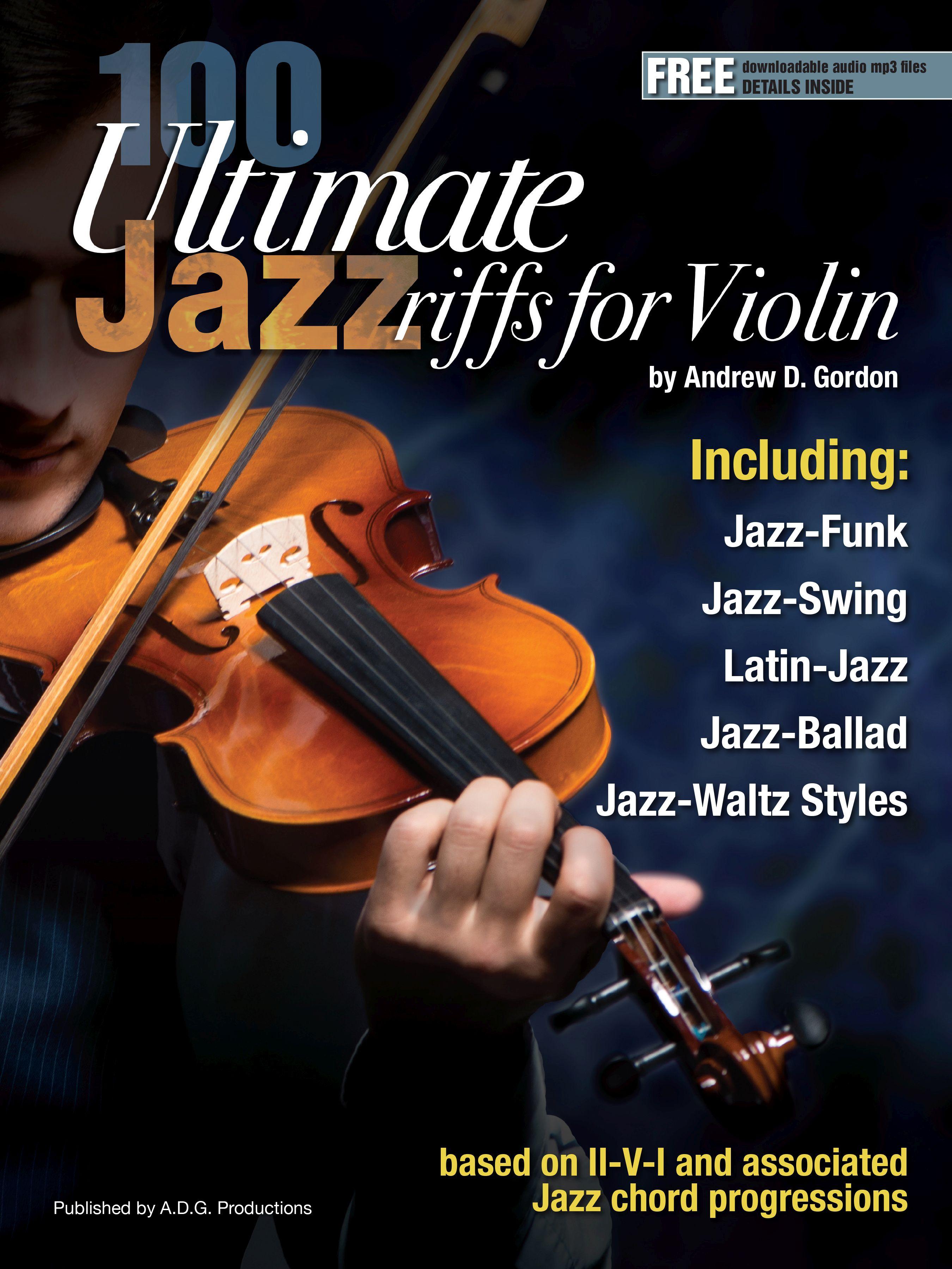 Andrew D. Gordon: 100 Ultimate Jazz Riffs for Violin: Violin Solo: Instrumental