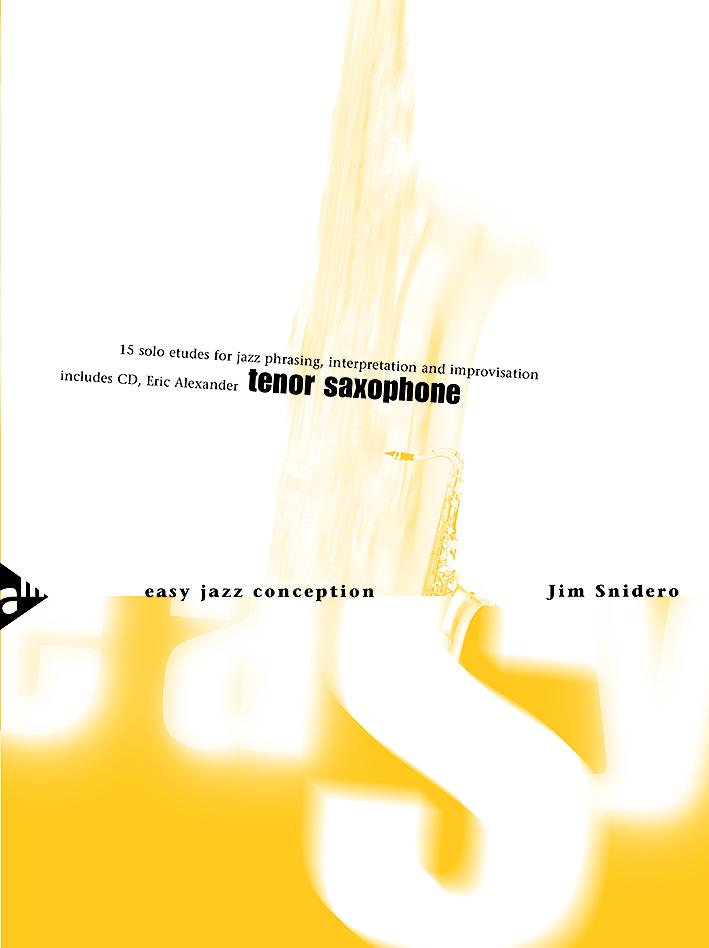 Jim Snidero: Easy Jazz Conception: Tenor Saxophone: Tenor Saxophone: