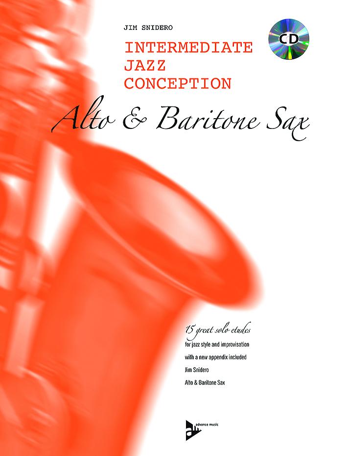 Jim Snidero: Intermediate Jazz Conception for Alto Sax: Alto Saxophone: