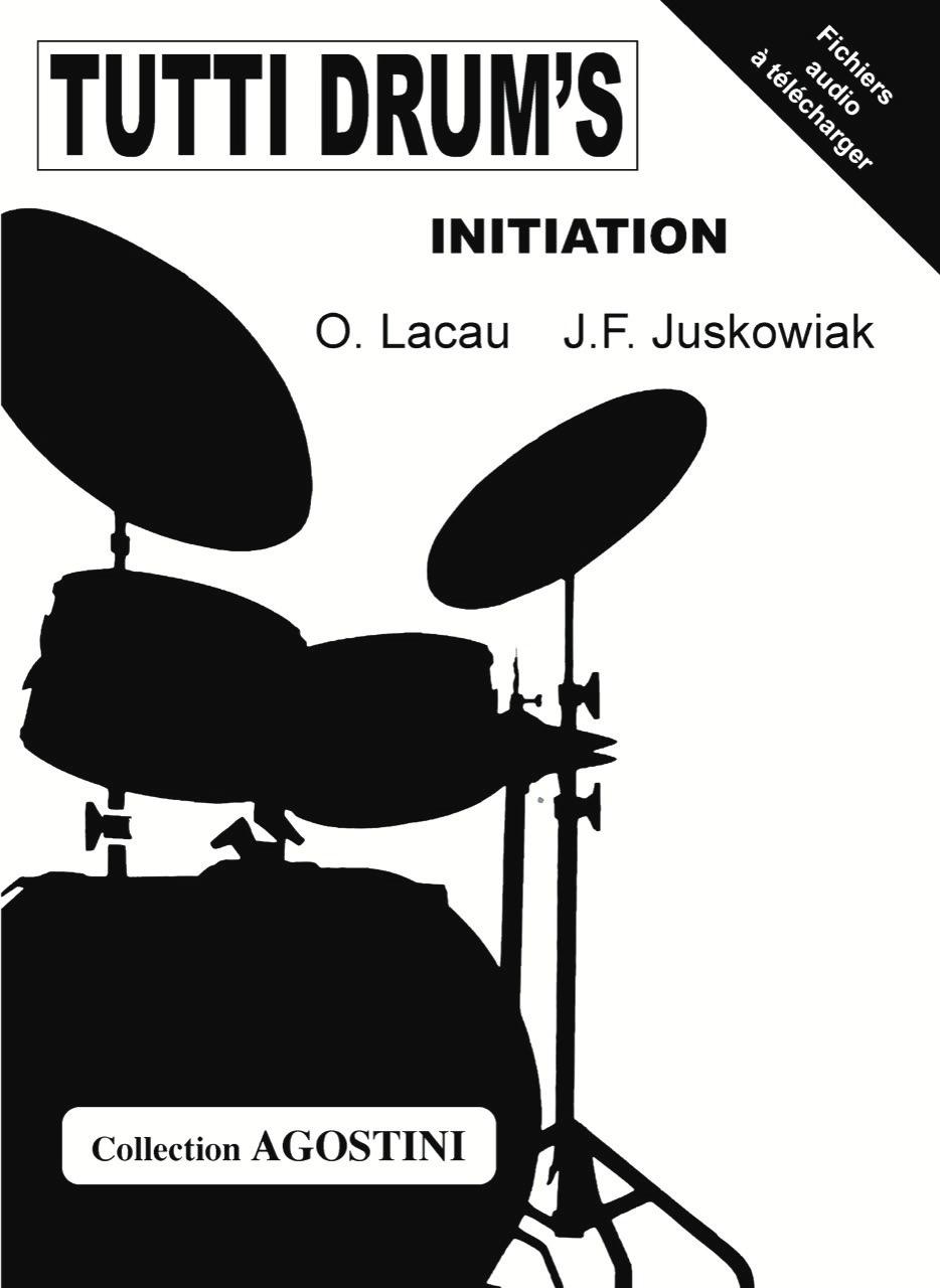 OIivier Lacau Jacques-François Juskowiak: Tutti Drum's Initiation: Drums: