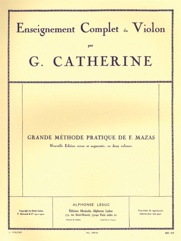 Jacques-Féréol Mazas: Grande Methode complète  Vol.1: Violin: Score