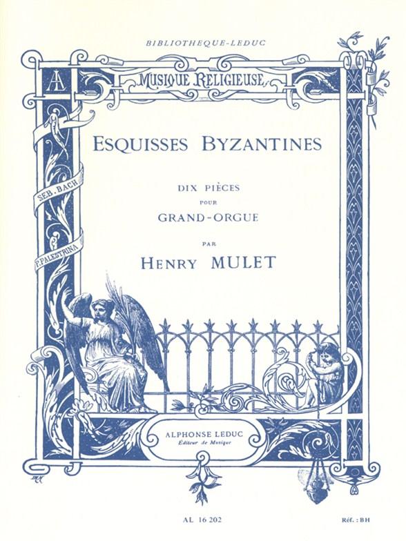 Henri Mulet: Esquisses Byzantines: Organ: Instrumental Album