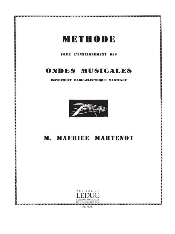 Maurice Martenot: Methode de lEnseignement des Ondes Martenot: Ondes Martinot:
