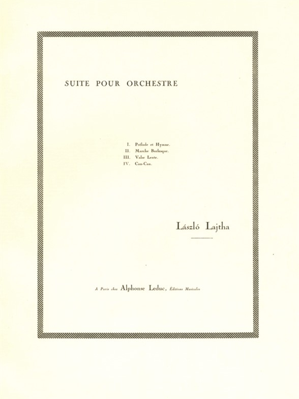 Laszlo Lajtha: Suite D'Orchestre N01 Op19: Orchestra: Instrumental Work