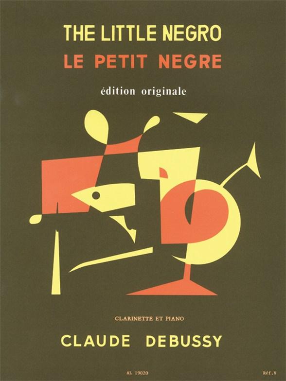 Claude Debussy: Le Petit Nègre: Clarinet: Instrumental Work
