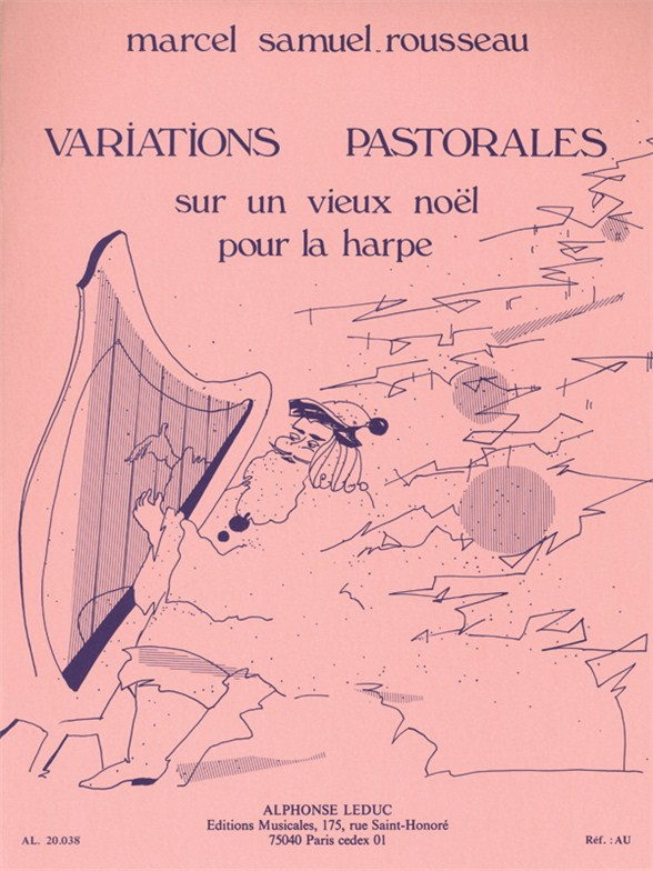 Marcel Samuel-Rousseau: Variations Pastorales Sur Un Vieux - Noel For Harp:
