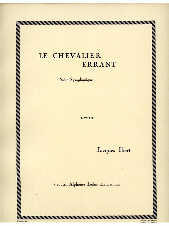 Jacques Ibert: Le Chevalier errant  Epopée chorégraphique: Orchestra: Score