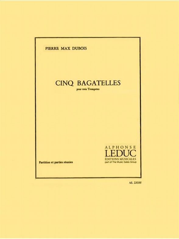 Pierre-Max Dubois: Cinq Bagatelles: Trumpet Ensemble: Score and Parts