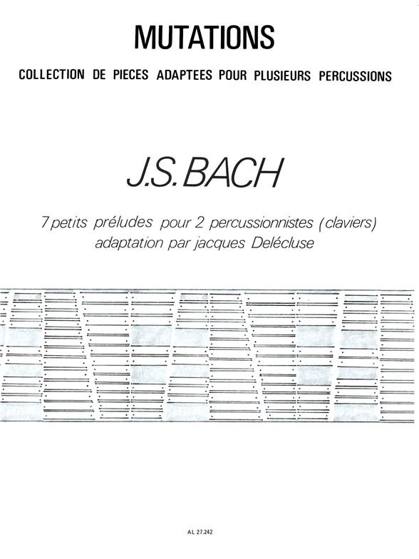 Johann Sebastian Bach: 7 Petits Préludes: Percussion: Score