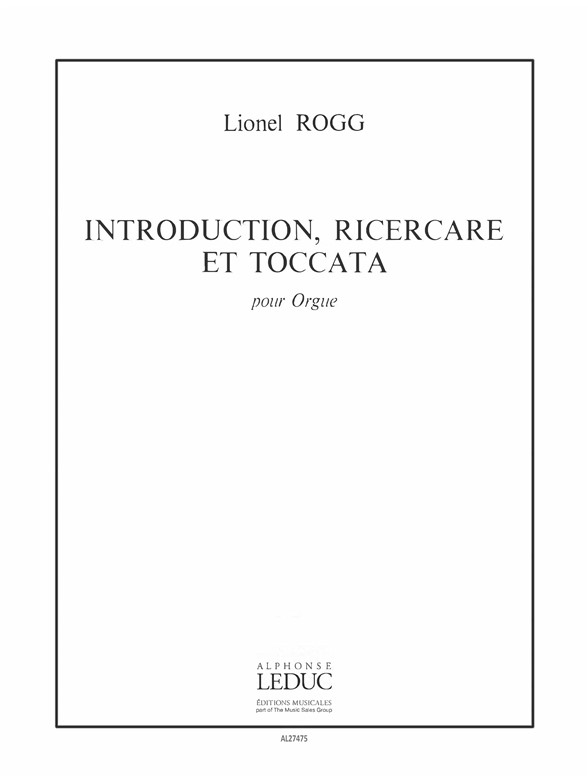 Lionel Rogg: Introduction  Ricercare et Toccata: Organ: Score