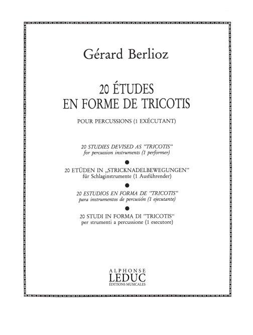 Gérard Berlioz: 20 Etudes En Forme De Tricotis: Percussion: Score
