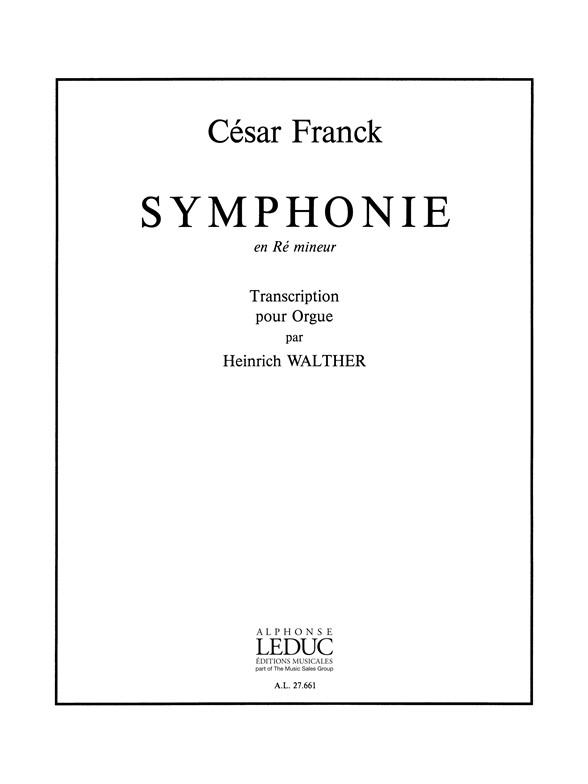 César Franck: Symphonie En Re Mineur: Organ: Instrumental Work