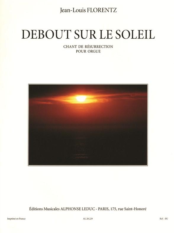 Jean-Louis Florentz: Debout Sur Le Soleil: Organ: Instrumental Work