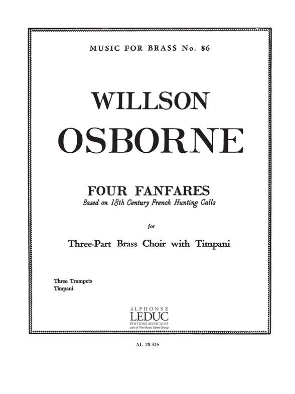 Willson Osborne: Willson Osborne: 4 Fanfares: Trumpet Ensemble: Score and Parts