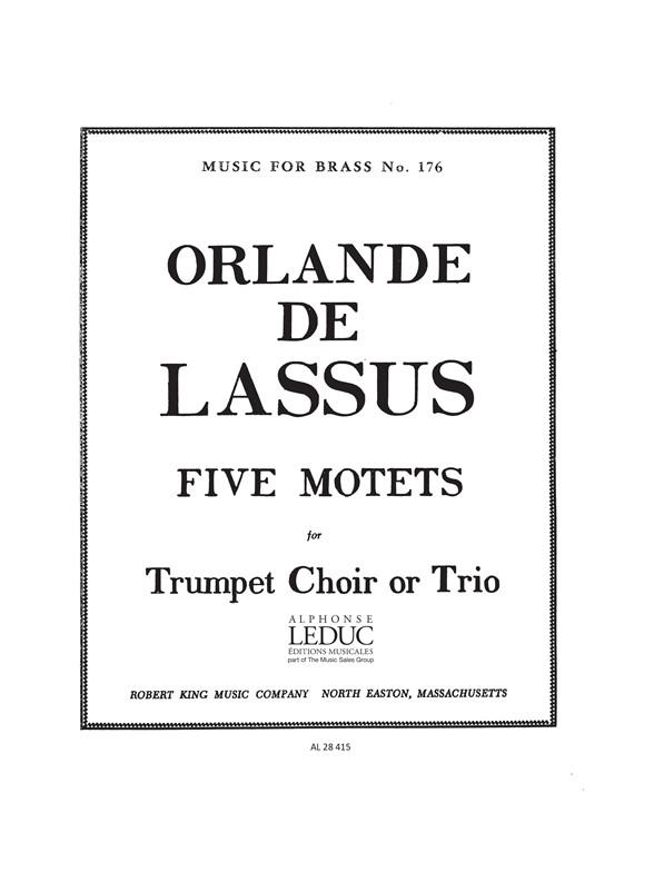 Orlando di Lasso: 5 Motets from Magnus Opus Musicum: Trumpet Ensemble: Score and