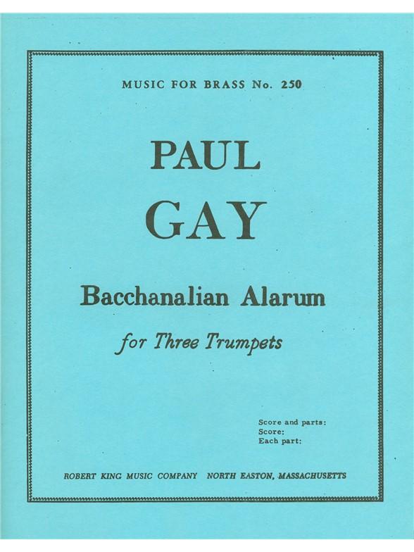 Paul Gay: Paul Gay: Bacchanalian Alarum: Trumpet Ensemble: Instrumental Work