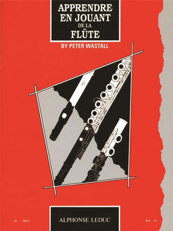 Peter Wastall: Apprendre en jouant de la flûte: Flute: Instrumental Tutor