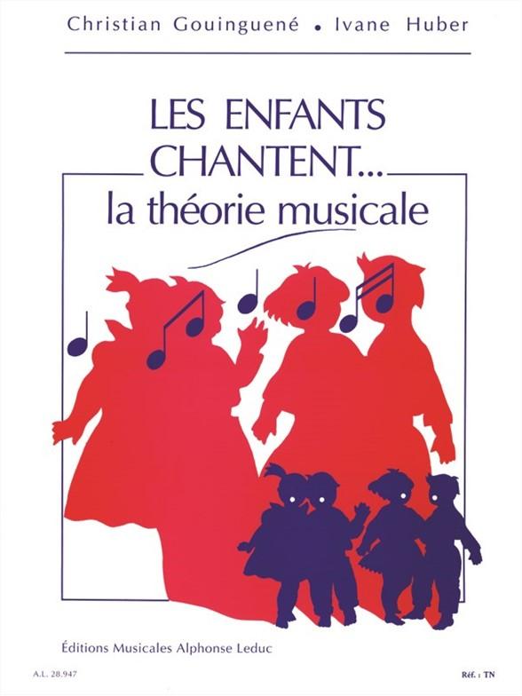 Huber Christian Gouinguené: Les enfants chantent... la théorie musicale: Vocal: