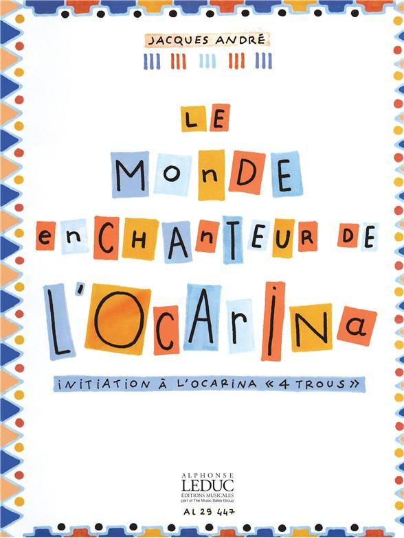 Jacques André: Le Monde En Chanteur de L'Ocarina: Ocarina: Instrumental Tutor