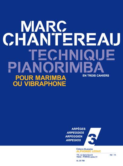 Chantereau: Technique pianorimba (en 3 cahiers) vol. 3: Marimba
