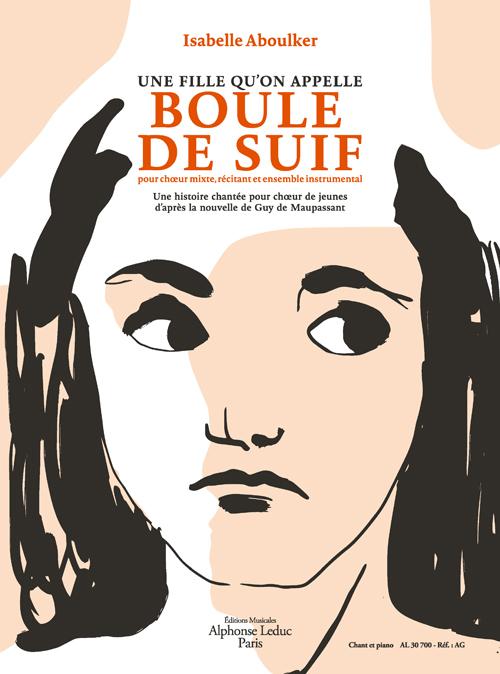 Isabelle Aboulker: Une fille qu'on appelle Boule de Suif: Voice: Vocal Score