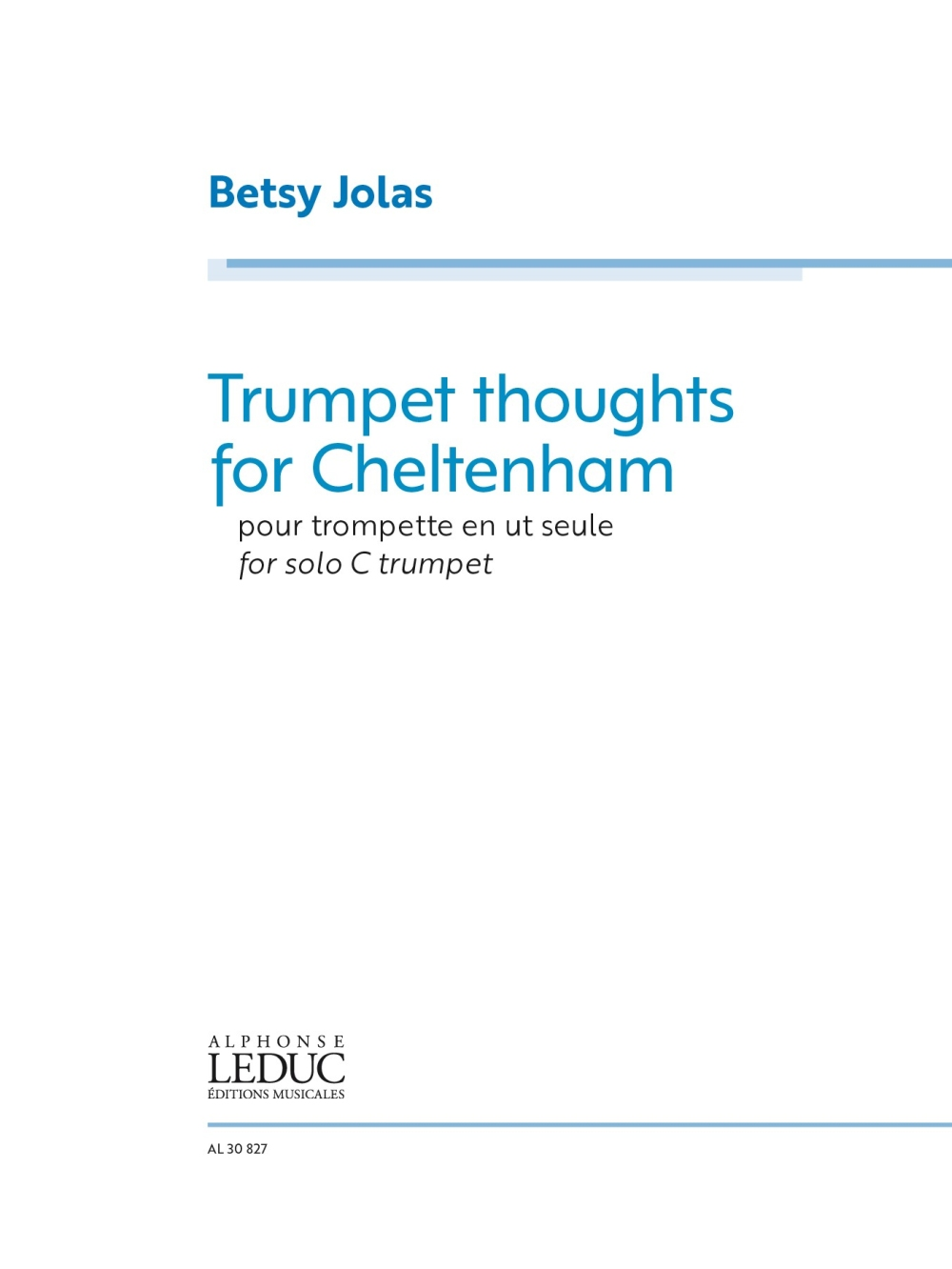 Betsy Jolas: Trumpet thoughts for Cheltenham for trumpet: Trumpet Solo: