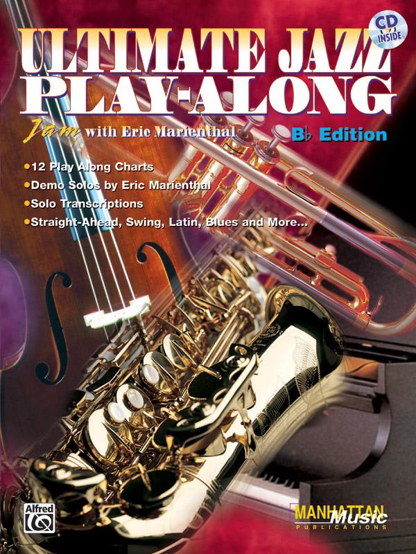 Eric Marienthal: Ultimate Jazz Play-Along: B-Flat Instrument: Instrumental Tutor
