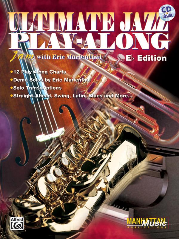 Eric Marienthal: Ultimate Jazz Play-Along: E-Flat Instrument: Instrumental Tutor