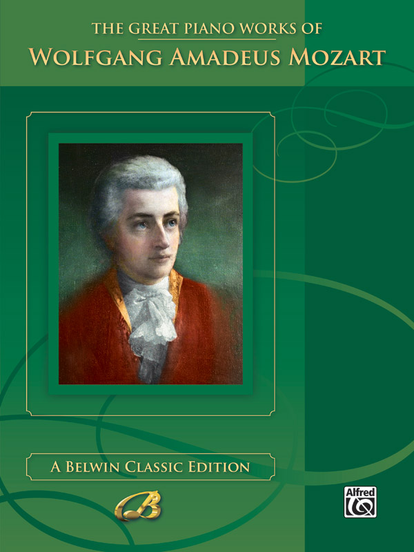 Wolfgang Amadeus Mozart: The Great Piano Works of Wolfgang Amadeus Mozart: