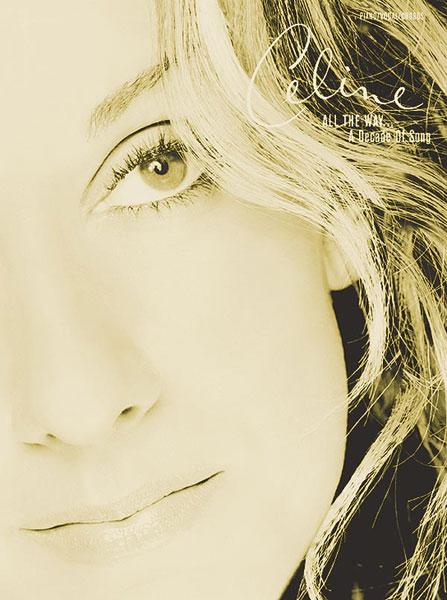 Céline Dion: All The Way: Piano  Vocal  Guitar: Album Songbook