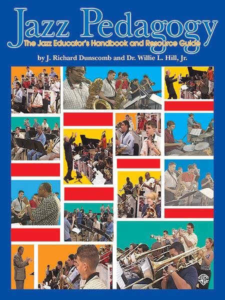 J. Richard Dunscomb Dr. Willie L Hill: Jazz Pedagogy: Instrumental Tutor