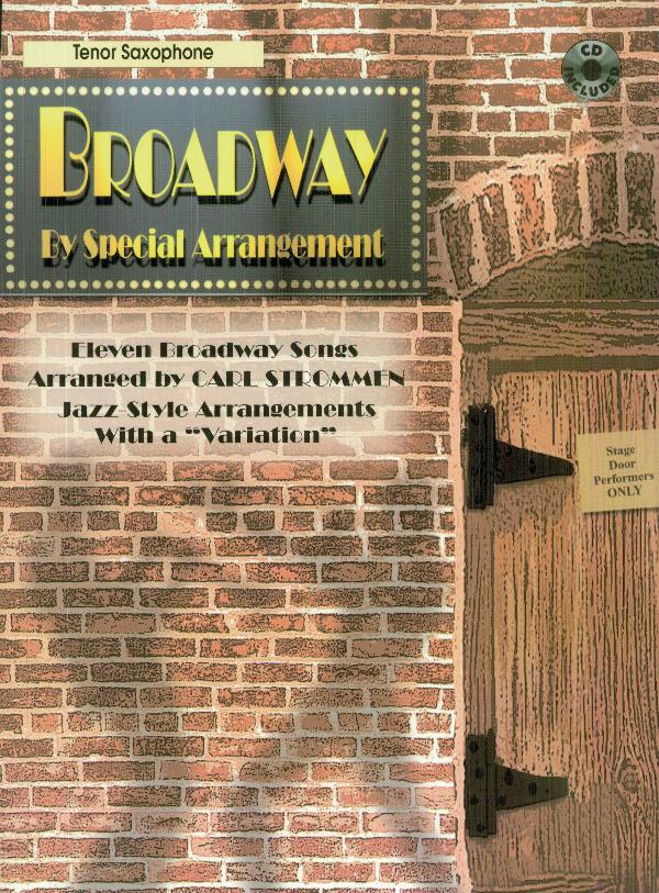 Broadway by Special Arrangement - Ten. Sax: Tenor Saxophone: Mixed Songbook