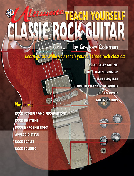 Gregory Coleman: Ultimate Teach Yourself Classic Rock Guitar: Guitar: