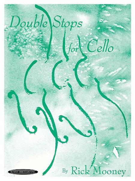 Rick Mooney: Double Stops for Cello: Cello: Instrumental Tutor
