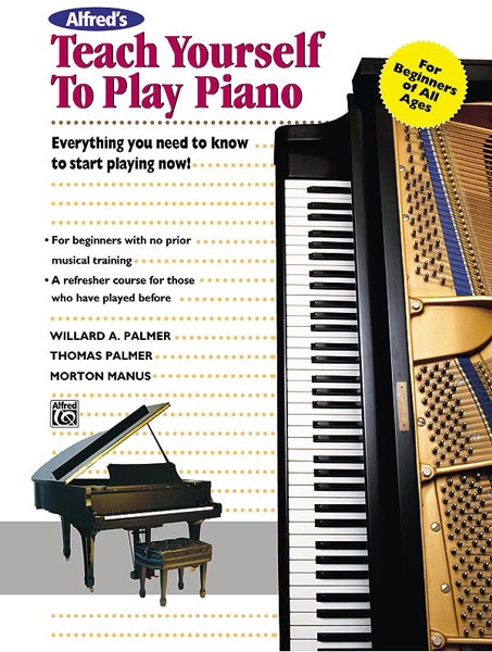 Morton Manus Willard A. Palmer: Alfred's Teach Yourself to Play Piano: Piano or