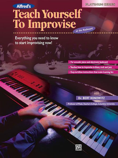 Bert Konowitz: Alfred's Teach Yourself Improvise at the Keyboard: Piano or