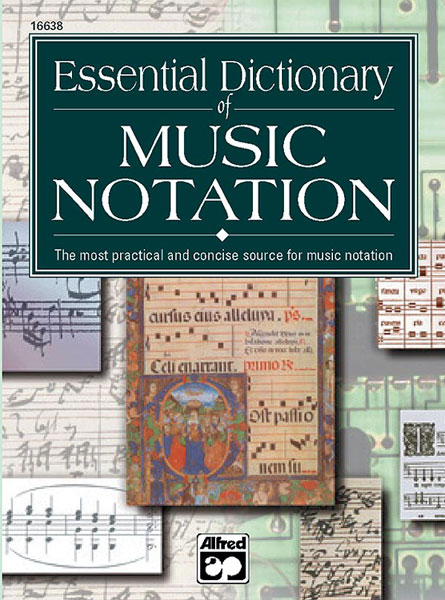 Linda Lusk Tom Gerou: Essential Dictionary of Music Notation: Reference