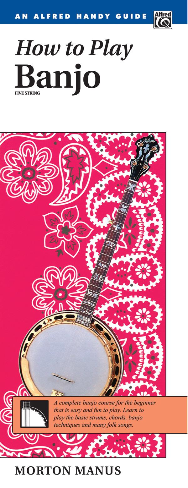 Morton Manus: How to Play Banjo: Banjo: Instrumental Tutor