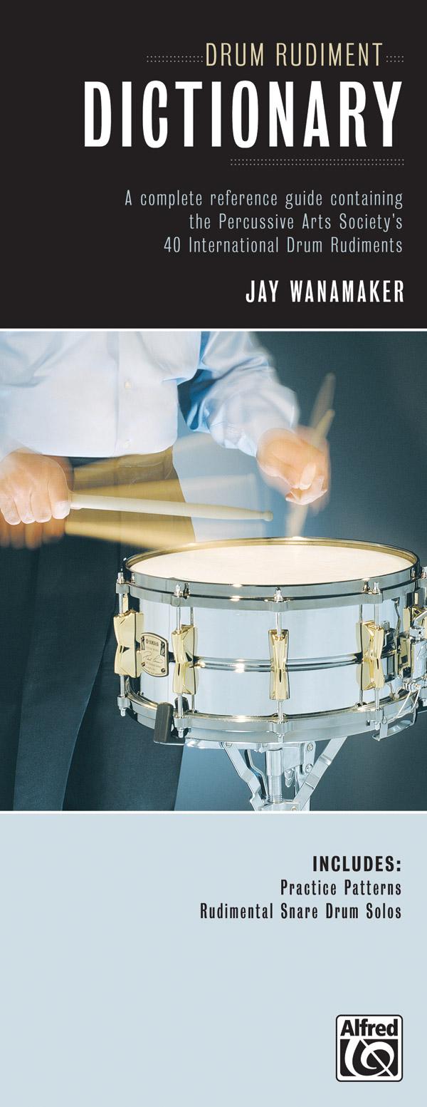 Jay Wanamaker: Drum Rudiment Dictionary: Snare Drum: Instrumental Tutor
