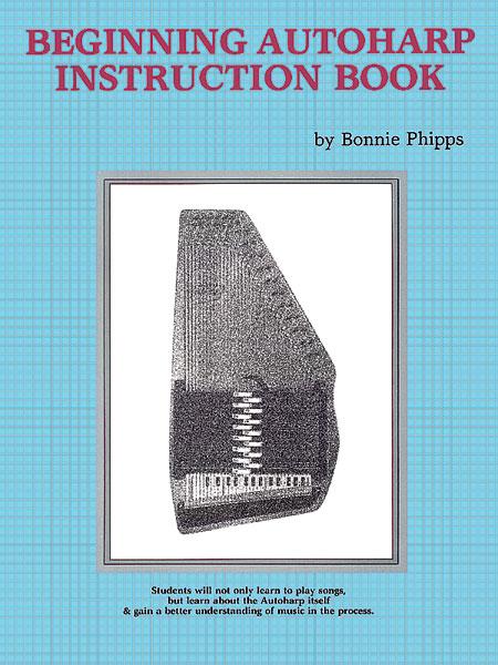 Bonnie Phipps: Beginning Autoharp Instruction Book: Autoharp: Instrumental Tutor