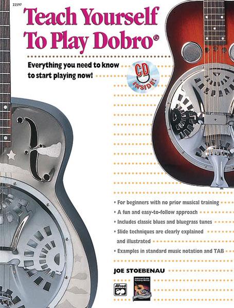 Joe Stoebenau: Teach Yourself To Play Dobro: Dobro: Instrumental Tutor