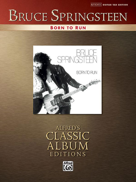 Bruce Springsteen: Bruce Springsteen: Born to Run: Guitar: Album Songbook