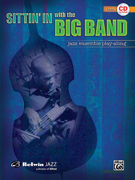 Sittin' In with the Big Band  Vol. 1: Bass Guitar: Instrumental Album