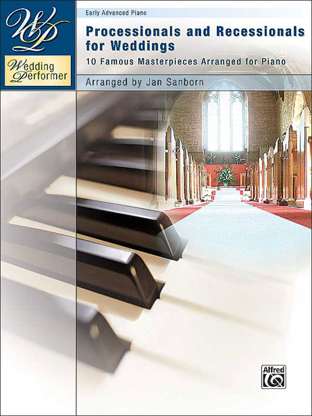 Processionals and Recessionals for Weddings: Piano: Instrumental Album